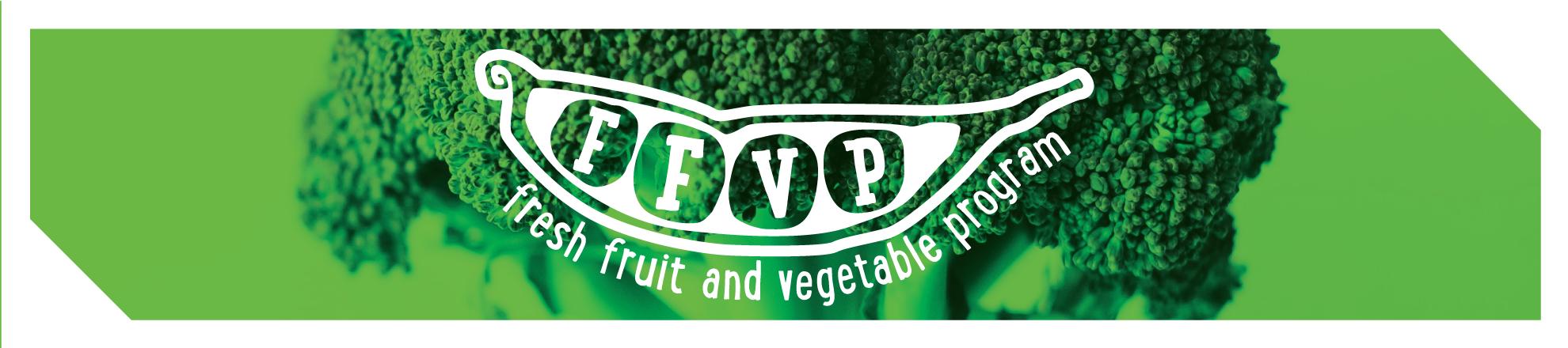 FFVP Fresh Fruit and Vegetable Program
