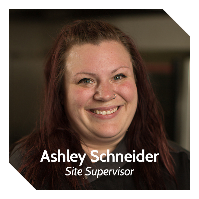 Ashley Schneider, Site Supervisor