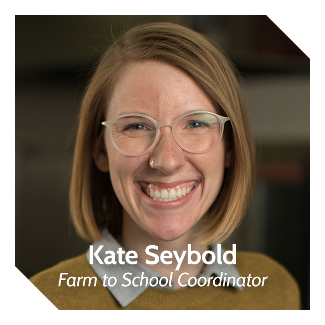 Kate Seybold, Farm to School Coordinator