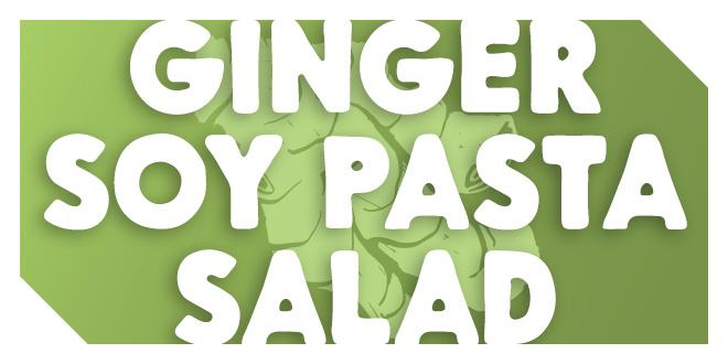 True Food Taste Test: Ginger Soy Pasta Salad