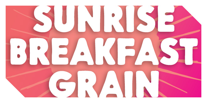 True Food Taste Test: Sunrise Breakfast Grain